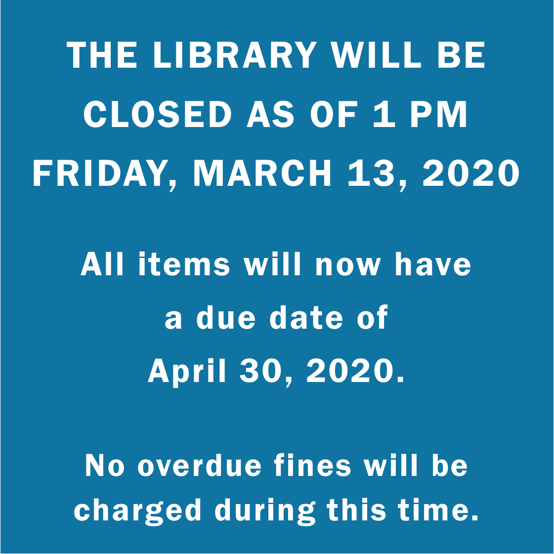 Library closes as of March 13 2020