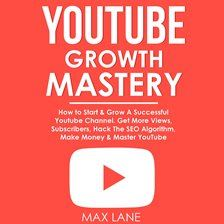 Youtube Growth Mastery